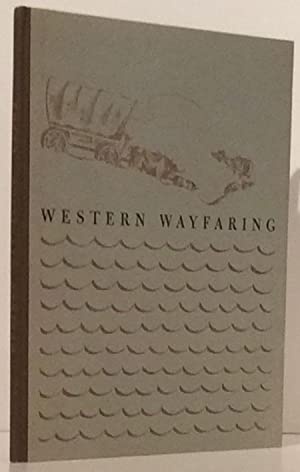 Western Wayfaring: Routes of Exploration and Trade in the American Southwest: Gregg, J. Layne