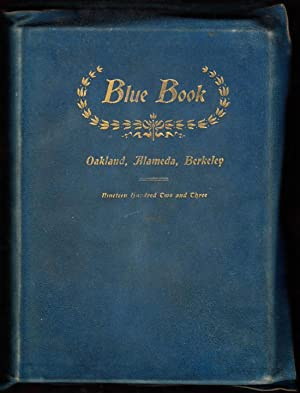The Blue Book: Oakland, Alameda, Berkeley, Nineteen Hundred Two and Three