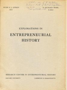 Explorations in Entrepeneurial History (Vol. III, No. 1, October 15, 1950): Aitken, Hugh G.J. (...
