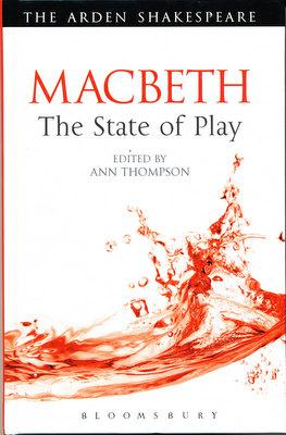 Macbeth: The State of Play (The Arden Shakespeare): Thompson, Ann