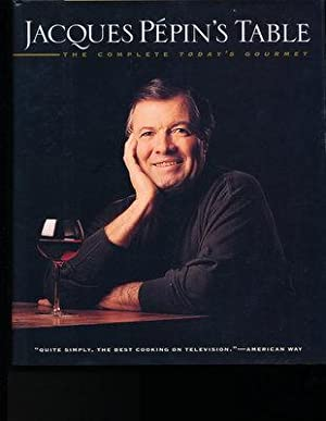 Jacques Pepin's Table The Complete Today's Gourmet (SIGNED)