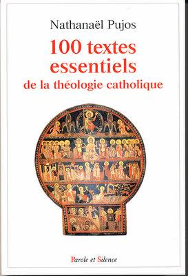 100 Textes Essentiels de la Theologie Catholique: Pujos, Nathanael