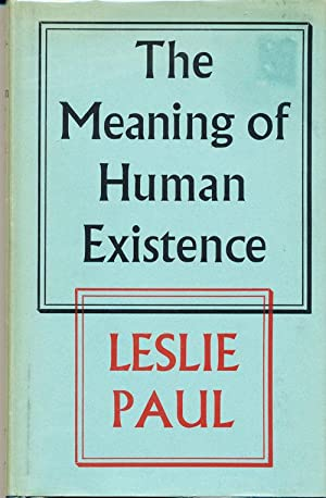 The Meaning of Human Existence: Paul, Leslie