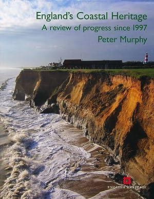 England's Coastal Heritage: A Review of Progress since 1997: Murphy, Peter