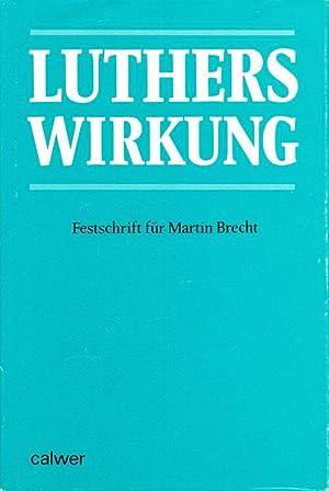Luthers Wirkung: Festschrift fur Martin Brecht zum: Brecht, Martin; Wolf-Dieter
