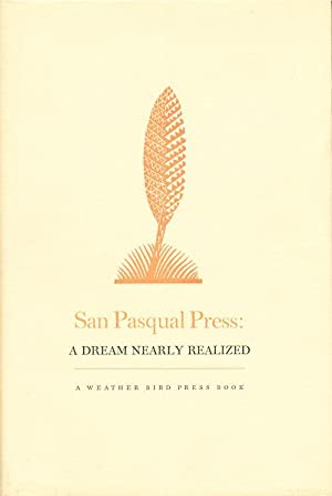 San Pasqual Press: A Dream Nearly Realized