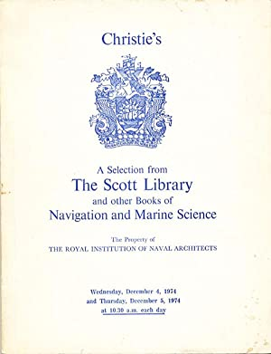 A Selection from The Scott Library and other Books of Navigation and Marine Science