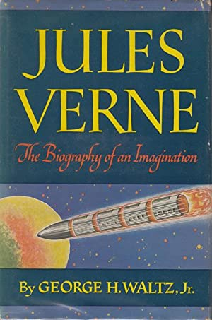Jules Verne: The Biography of an Imagination: Waltz, Geroge H.