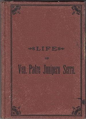 The Life of Ven. Padre Junipero Serra: MISSIONS] Palou, Francis & J. Adam (translator)