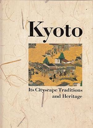Kyoto: Its Cityscape Traditions and Heritage: Yamasaki, Masafumi (eidtor)