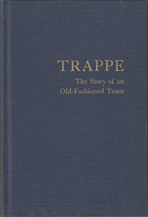 Trappe: The Story of an Old-Fashioned Town (SIGNED)