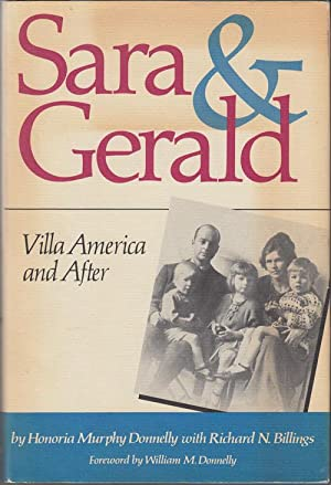 Sara & Gerald: Villa America and After (SIGNED): Donnelly, Honoria Murphy with Richard N. ...