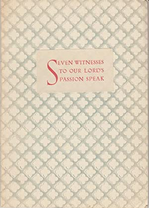 Seven Witnesses to Our Lord's Passion Speak: Leffler, John Compton