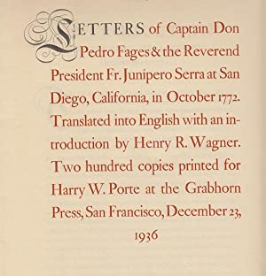 Letters of Captain Don Pedro Fages & the Reverend President Fr. Junipero Serra at San Diego, Cali...