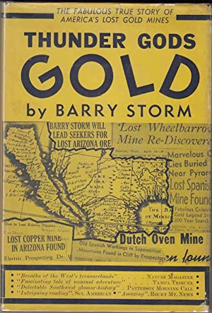 Thunder Gods Gold. The Fabulous True Story of America's Most Famous Lost Gold Mines (SIGNED): ...