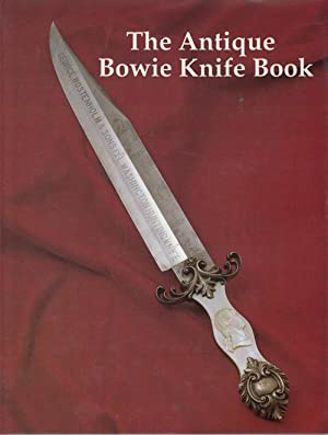 The Antique Bowie Knife Book: Adams, Bill, J. Bruce Voyles and Terry Moss