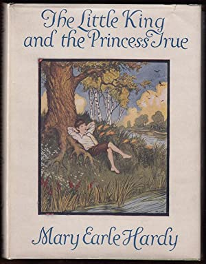 The Little King and the Princess True: Hardy, Mary Earle