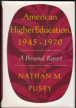 American Higher Education, 1945-1970: A Personal Report (INSCRIBED to Stanford University Preside...