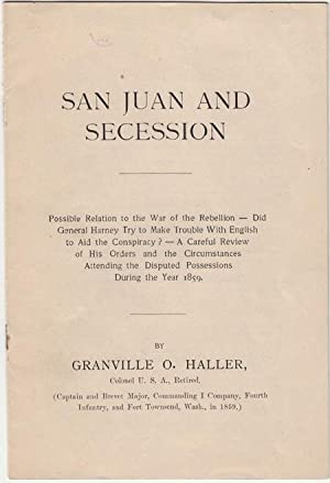 San Juan and Secession: Possible Relation to the War of the Rebellion - Did General Harney Try to...