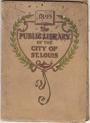 The Central Library Building of the Public Library City of St. Louis 1893