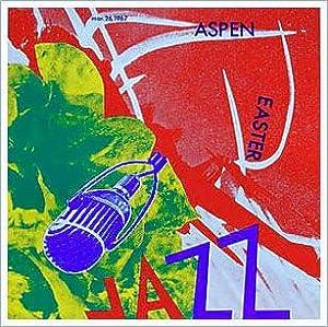 Aspen Easter Jazz: ROSENQUIST, James