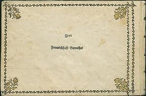 E. E. D. 1802. Der Freundschaft Geweihet.