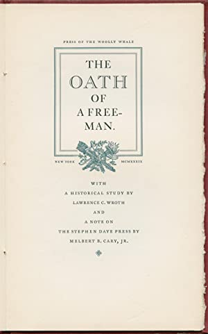 The Oath of a Free-Man.: Lawrence C. WROTH, Melbert B. CARY, Jr.
