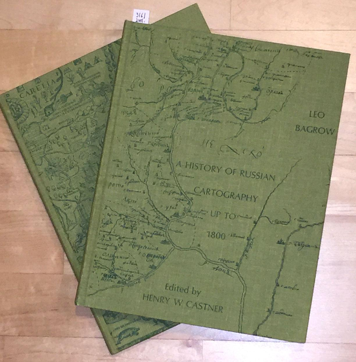 A History of Russian Cartography up to 1600 and up to 1800 (2 vol.) Bagrow, Leo , Castner, Henry W. (editor) Fine Hardcover