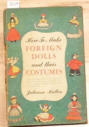 How to Make Foreign Dolls and Their: Hallen, Julienne