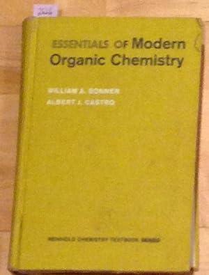 Essentials of Modern Organic Chemistry: Bonner, William A.