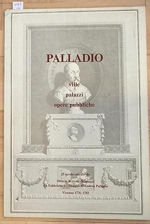 PALLADIO ville palazzi opere pubbliche 25 Tavole estratte da Ottavio Bertotti Scamozzi Le Fabbriche...