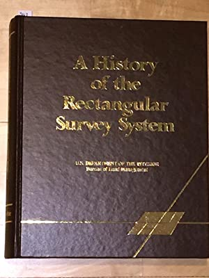 A History of the Rectangular Survey System: White, Albert C.