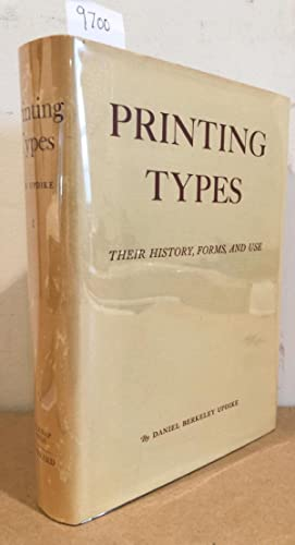Printing Types Their History, Forms, and Use: Updike, Daniel Berkeley