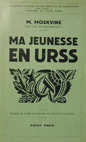 Ma Jeunesse en URSS.: MOSKVINE, M.-