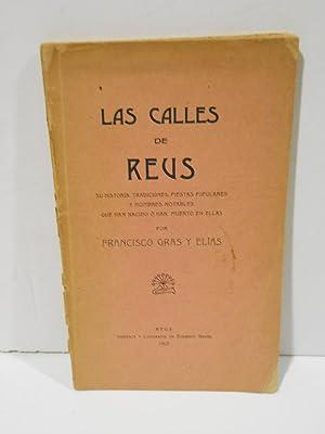 Las calles de Reus. Su historia, tradiciones,: GRAS Y ELÍAS,