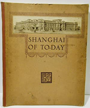 """Shanghai of to-day. A souvenir album of fifty Vandyke gravure prints of """"the model settlement&..."""