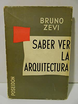 Saber ver la arquitectura.: ZEVI, Bruno.-