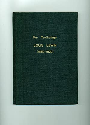 Der Toxikologe Louis Lewin (1850 - 1929).: Müller, R. Klaus