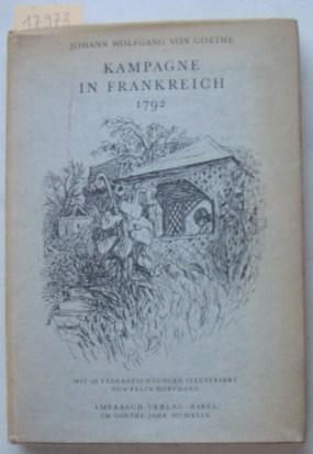 Kampagne in Frankreich 1792, mit 76 Federzeichnungen: Goethe, Johann Wolfgang