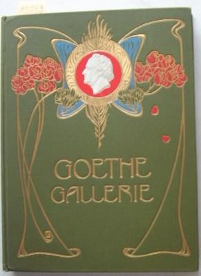 Goethe-Gallerie nach Original-Kartons von Ernst Hesse, sowie: Hesse, Ernst