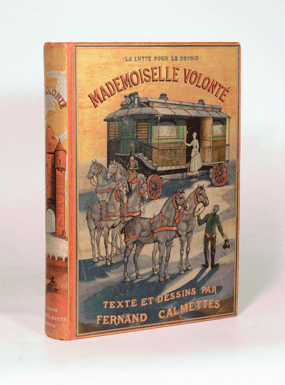 MADEMOISELLE VOLONTÉ. Texte et dessins par Fernand Calmettes.: CALMETTES (Fernand).