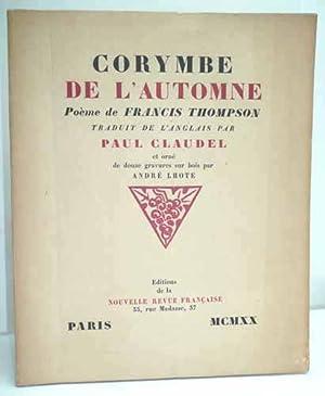 CORYMBE DE L'AUTOMNE. Poème de Francis Thompson traduit de l'anglais par Paul ...