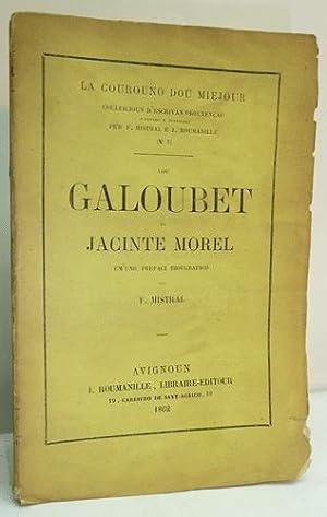 LOU GALOUBET. Em'uno prefaci biougrafico pèr F. MISTRAL.: MOREL (Jacinte).