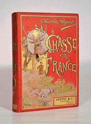 LA CHASSE EN FRANCE.: DIGUET (Charles).