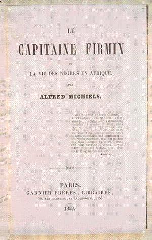 LE CAPITAINE FIRMIN ou LA VIE DES NÈGRES EN AFRIQUE.: MICHIELS (Alfred).