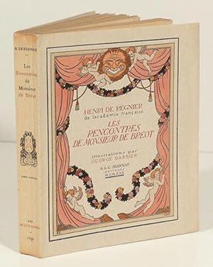 LES RENCONTRES DE MONSIEUR DE BREOT. Illustrations: REGNIER (Henri de).