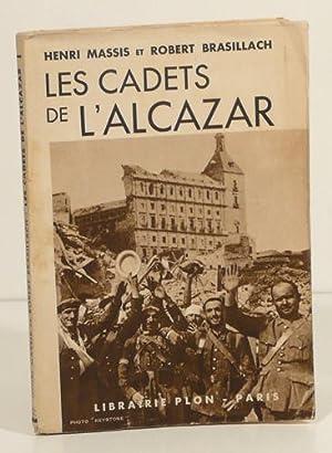LES CADETS DE L'ALCAZAR.: MASSIS (Henri) et BRASILLACH (Robert).