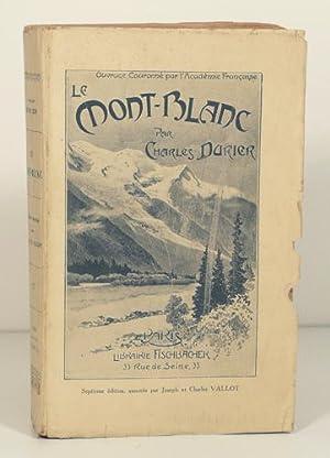 LE MONT-BLANC. Septième édition annotée et illustrée par Joseph et ...