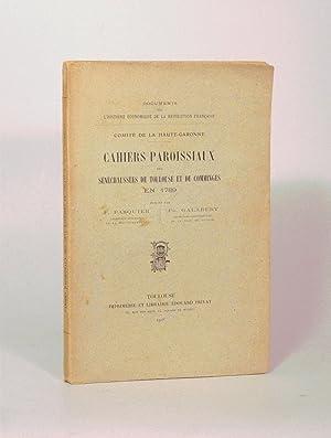 CAHIERS PAROISSIAUX DES SÉNÉCHAUSSÉES DE TOULOUSE ET DE COMMINGES EN 1789 ...