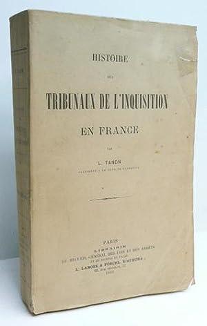 HISTOIRE DES TRIBUNAUX DE L'INQUISITION EN FRANCE.: TANON (L.).